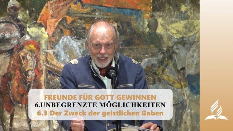 6.3 Der Zweck der geistlichen Gaben – UNBEGRENZTE MÖGLICHKEITEN | Pastor Mag. Kurt Piesslinger