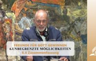 6.6 Zusammenfassung – UNBEGRENZTE MÖGLICHKEITEN | Pastor Mag. Kurt Piesslinger