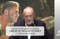 1.1 Die erste Schule – BILDUNG IM GARTEN EDEN   Pastor Mag. Kurt Piesslinger