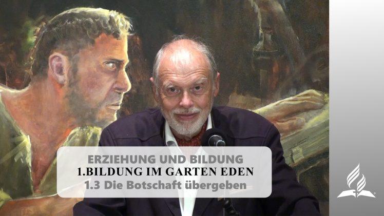 1.3 Die Botschaft übergeben – BILDUNG IM GARTEN EDEN | Pastor Mag. Kurt Piesslinger