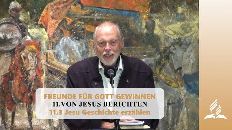 11.3 Jesu Geschichte erzählen – VON JESUS BERICHTEN   Pastor Mag. Kurt Piesslinger