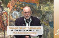 11.6 Zusammenfassung – VON JESUS BERICHTEN | Pastor Mag. Kurt Piesslinger