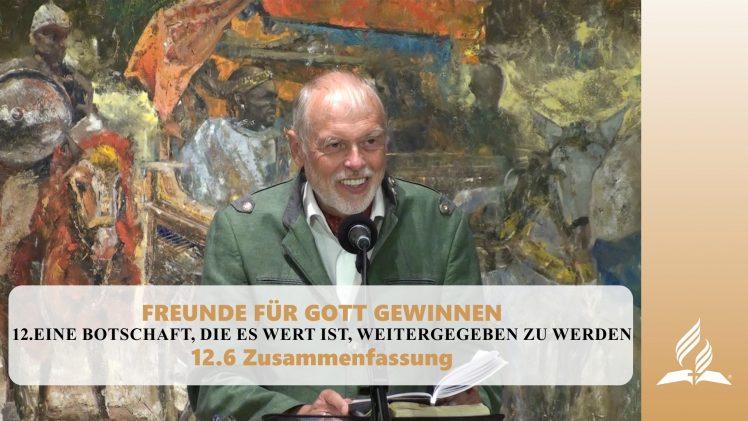 12.6 Zusammenfassung – EINE BOTSCHAFT DIE ES WERT IST WEITERGEGEBEN ZU WERDEN | Pastor Mag. Kurt Piesslinger