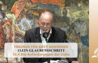 13.4 Die Anforderungen der Liebe – EIN GLAUBENSSCHRITT   Pastor Mag. Kurt Piesslinger