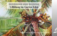 1.BILDUNG IM GARTEN EDEN – ERZIEHUNG UND BILDUNG | Pastor Mag. Kurt Piesslinger
