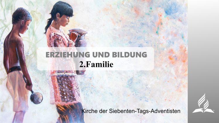 2.FAMILIE – ERZIEHUNG UND BILDUNG | Pastor Mag. Kurt Piesslinger