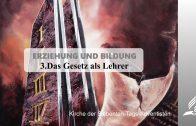 3.DAS GESETZ ALS LEHRER – ERZIEHUNG UND BILDUNG | Pastor Mag. Kurt Piesslinger