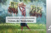 5.JESUS, DER MEISTERLEHRER – ERZIEHUNG UND BILDUNG | Pastor Mag. Kurt Piesslinger