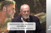 2.5 Dass ihr nicht vergesst – FAMILIE   Pastor Mag. Kurt Piesslinger