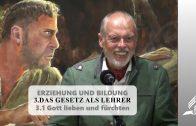 3.1 Gott lieben und fürchten – DAS GESETZ ALS LEHRER   Pastor Mag. Kurt Piesslinger