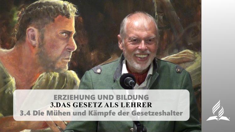 3.4 Die Mühen und Kämpfe der Gesetzeshalter – DAS GESETZ ALS LEHRER | Pastor Mag. Kurt Piesslinger