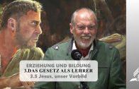 3.5 Jesus, unser Vorbild – DAS GESETZ ALS LEHRER   Pastor Mag. Kurt Piesslinger