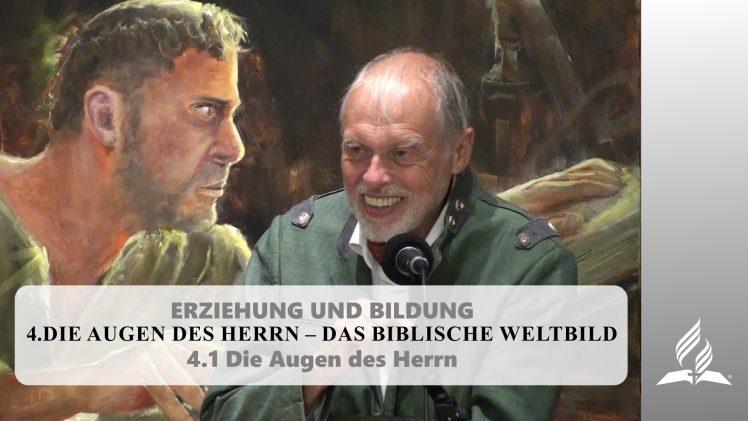 4.1 Die Augen des Herrn – DIE AUGEN DES HERRN–DAS BIBLISCHE WELTBILD | Pastor Mag. Kurt Piesslinger