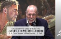 5.2 Den Vater offenbaren 2.Teil – JESUS, DER MEISTERLEHRER   Pastor Mag. Kurt Piesslinger