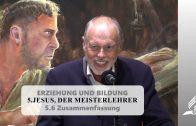 5.6 Zusammenfassung – JESUS, DER MEISTERLEHRER   Pastor Mag. Kurt Piesslinger