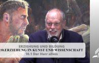 10.1 Der Herr allein – ERZIEHUNG IN KUNST UND WISSENSCHAFT | Pastor Mag. Kurt Piesslinger