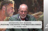 6.3 Rabbi Jesus – WEITERE LEKTIONEN VOM MEISTERLEHRER | Pastor Mag. Kurt Piesslinger