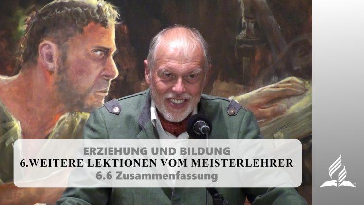 6.6 Zusammenfassung – WEITERE LEKTIONEN VOM MEISTERLEHRER | Pastor Mag. Kurt Piesslinger