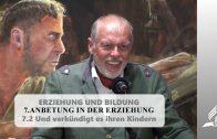 7.2 Und verkündigt es ihren Kindern – ANBETUNG IN DER ERZIEHUNG | Pastor Mag. Kurt Piesslinger