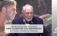 9.1 Echte christliche Bildung- DIE GEMEINDE UND ERZIEHUNG   Pastor Mag. Kurt Piesslinger