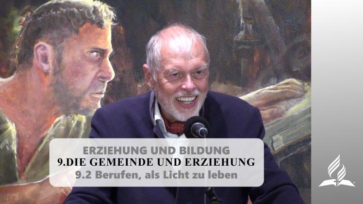 9.2 Berufen, als Licht zu leben – DIE GEMEINDE UND ERZIEHUNG | Pastor Mag. Kurt Piesslinger