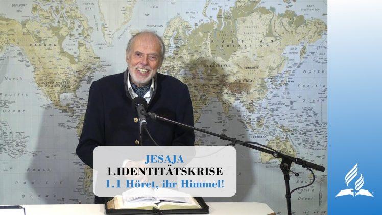 1.1 Höret, ihr Himmel! – IDENTITÄTSKRISE | Pastor Mag. Kurt Piesslinger