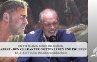 12.2 Zeit zum Wiederentdecken – SABBAT – DEN CHARAKTER GOTTES LEBEN UND ERLEBEN   Pastor Mag. Kurt Piesslinger