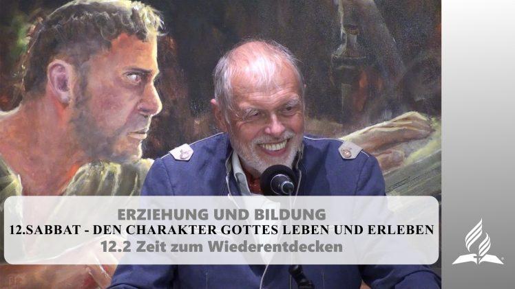 12.2 Zeit zum Wiederentdecken – SABBAT – DEN CHARAKTER GOTTES LEBEN UND ERLEBEN | Pastor Mag. Kurt Piesslinger