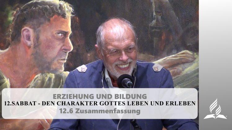 12.6 Zusammenfassung – SABBAT – DEN CHARAKTER GOTTES LEBEN UND ERLEBEN   Pastor Mag. Kurt Piesslinger