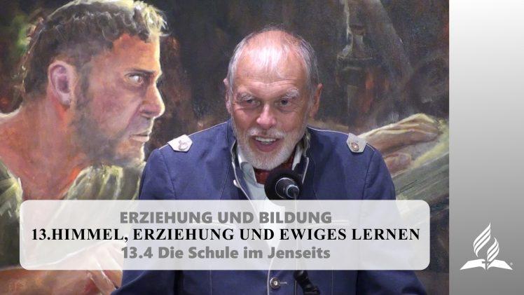 13.4 Die Schule im Jenseits – HIMMEL, ERZIEHUNG UND EWIGES LERNEN   Pastor Mag. Kurt Piesslinger
