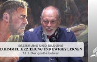 13.5 Der große Lehrer – HIMMEL, ERZIEHUNG UND EWIGES LERNEN | Pastor Mag. Kurt Piesslinger