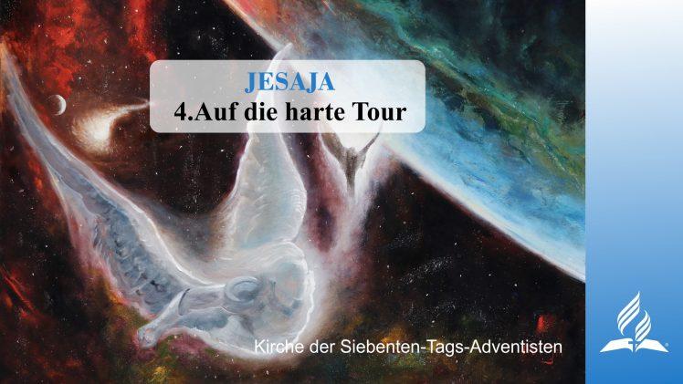 4.AUF DIE HARTE TOUR – JESAJA | Pastor Mag. Kurt Piesslinger