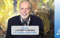 2.2 Heilig, heilig, heilig – FÜHRUNGSKRISE   Pastor Mag. Kurt Piesslinger