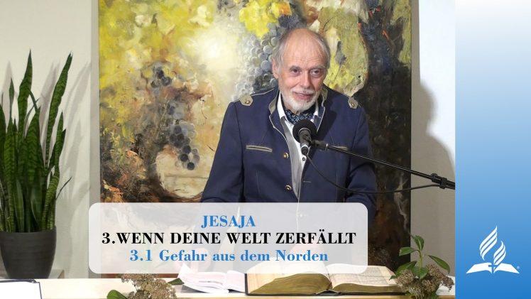 3.1 Gefahr aus dem Norden – WENN DEINE WELT ZERFÄLLT   Pastor Mag. Kurt Piesslinger