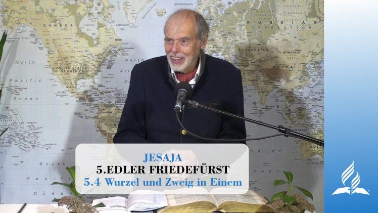 5.4 Wurzel und Zweig in Einem – EDLER FRIEDEFÜRST   Pastor Mag. Kurt Piesslinger