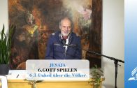 6.1 Unheil über die Völker – GOTT SPIELEN | Pastor Mag. Kurt Piesslinger
