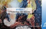 7.NIEDERLAGE DER ASSYRER – JESAJA   Pastor Mag. Kurt Piesslinger