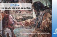 9.UM ZU DIENEN UND ZU RETTEN – JESAJA   Pastor Mag. Kurt Piesslinger