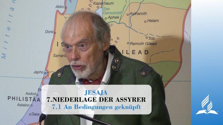 7.1 An Bedingungen geknüpft – NIEDERLAGE DER ASSYRER   Pastor Mag. Kurt Piesslinger
