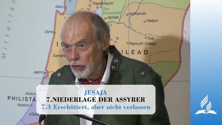 7.3 Erschüttert, aber nicht verlassen – NIEDERLAGE DER ASSYRER | Pastor Mag. Kurt Piesslinger