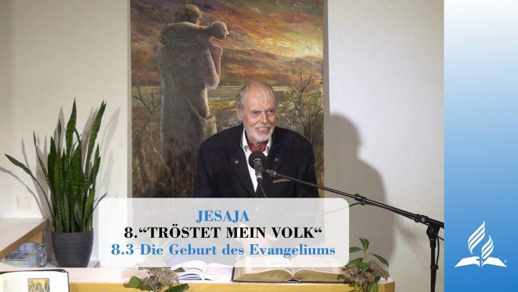 8.3 Die Geburt des Evangeliums – TRÖSTET MEIN VOLK   Pastor Mag. Kurt Piesslinger