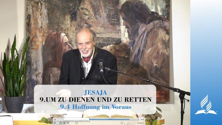 9.4 Hoffnung im Voraus – UM ZU DIENEN UND ZU RETTEN | Pastor Mag. Kurt Piesslinger