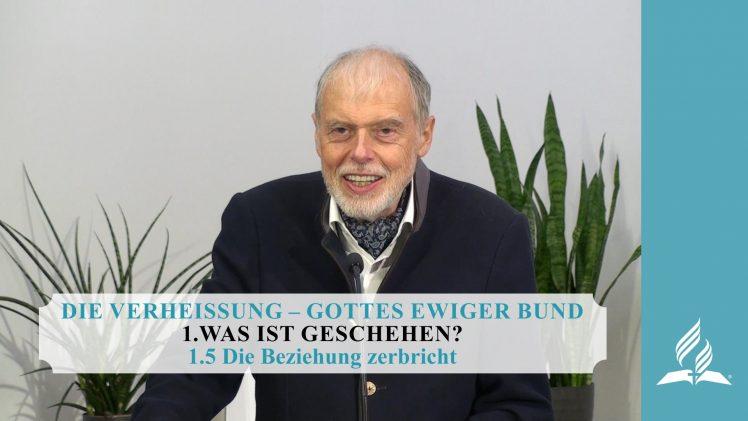 1.5 Die Beziehung zerbricht – WAS IST GESCHEHEN? | Pastor Mag. Kurt Piesslinger