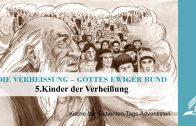 5.KINDER DER VERHEISSUNG – DIE VERHEISSUNG–GOTTES EWIGER BUND   Pastor Mag. Kurt Piesslinger