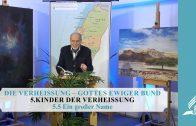 5.5 Ein großer Name – KINDER DER VERHEISSUNG   Pastor Mag. Kurt Piesslinger