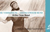 10.DER NEUE BUND – DIE VERHEISSUNG–GOTTES EWIGER BUND   Pastor Mag. Kurt Piesslinger