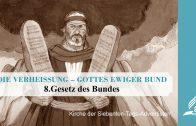 8.GESETZ DES BUNDES – DIE VERHEISSUNG–GOTTES EWIGER BUND   Pastor Mag. Kurt Piesslinger