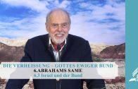 6.3 Israel und der Bund – ABRAHAMS SAME   Pastor Mag. Kurt Piesslinger