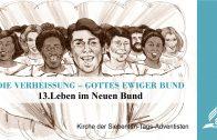 13.LEBEN IM NEUEN BUND – DIE VERHEISSUNG–GOTTES EWIGER BUND | Pastor Mag. Kurt Piesslinger