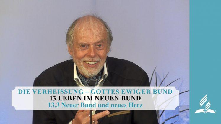 13.3 Neuer Bund und neues Herz – LEBEN IM NEUEN BUND | Pastor Mag. Kurt Piesslinger